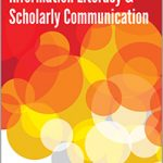 2. Common Ground at the Nexus of Information Literacy and Scholarly Communication