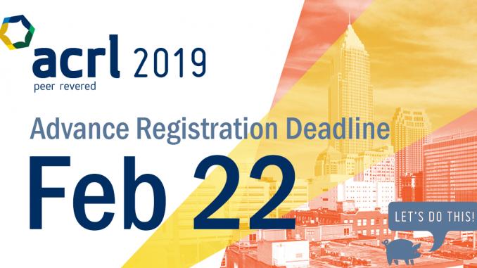 ACRL 2019 Advance Registration Deadline
