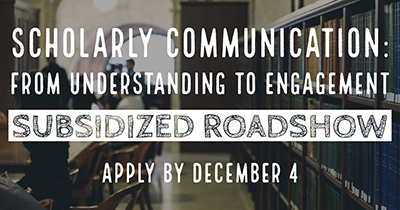 Deadline Extended! Apply by Dec. 4 to Host 2020 Subsidized ACRL Scholarly Communication RoadShow