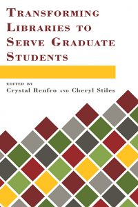 Transforming Libraries to Serve Graduate Students cover
