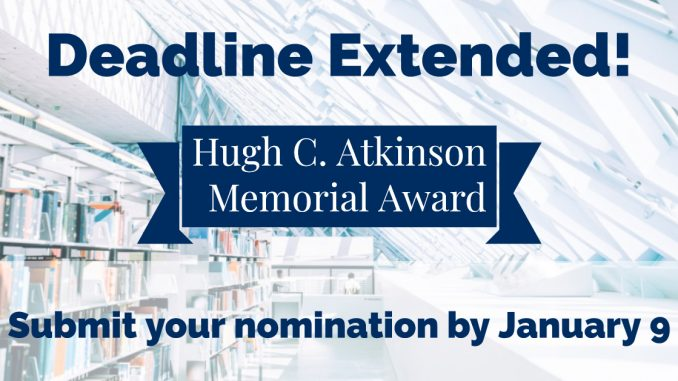 Deadline Extended! Submit Nominations for the 2020 Hugh C. Atkinson Memorial Award by January 9, 2020